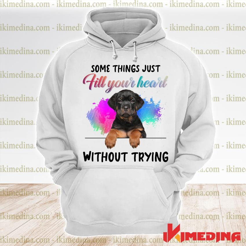 Official rottweiler some things just fill your heart without trying s premium hoodie