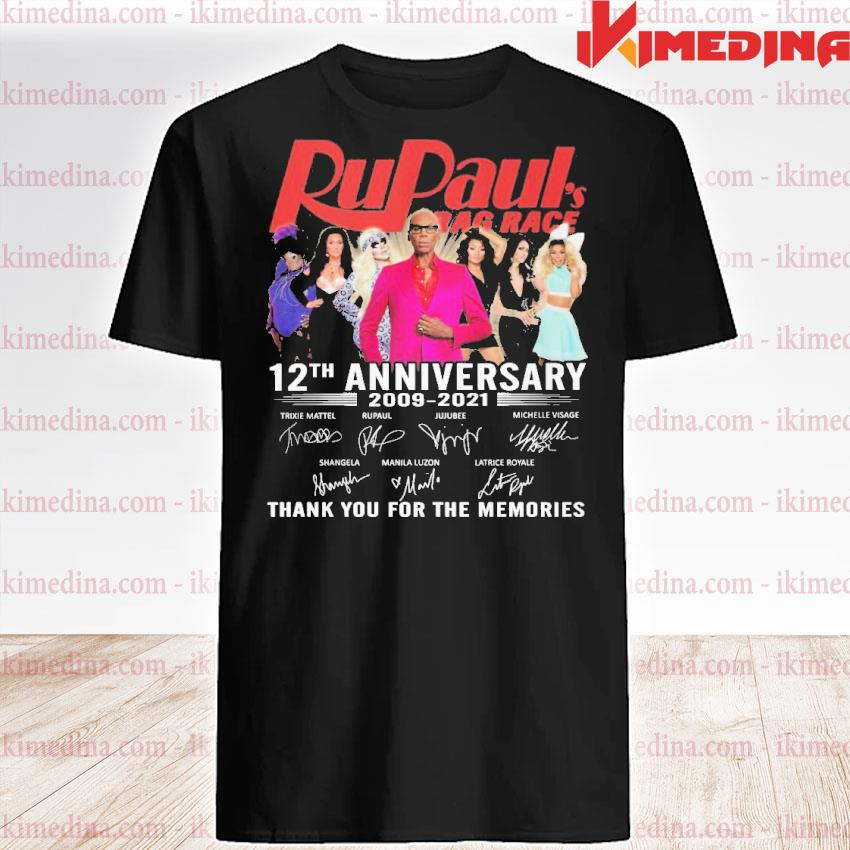 Official rupaul's drag race 12th anniversary 2009 2021 thank you for the memories shirt