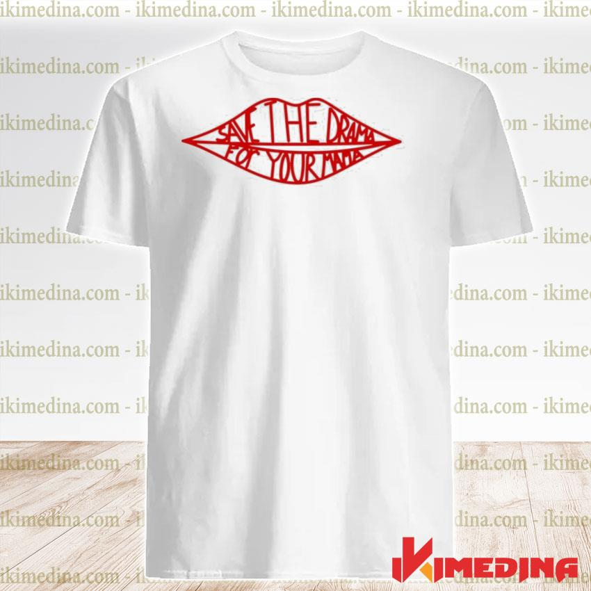 Official save the drama for your mama friends tv shirt