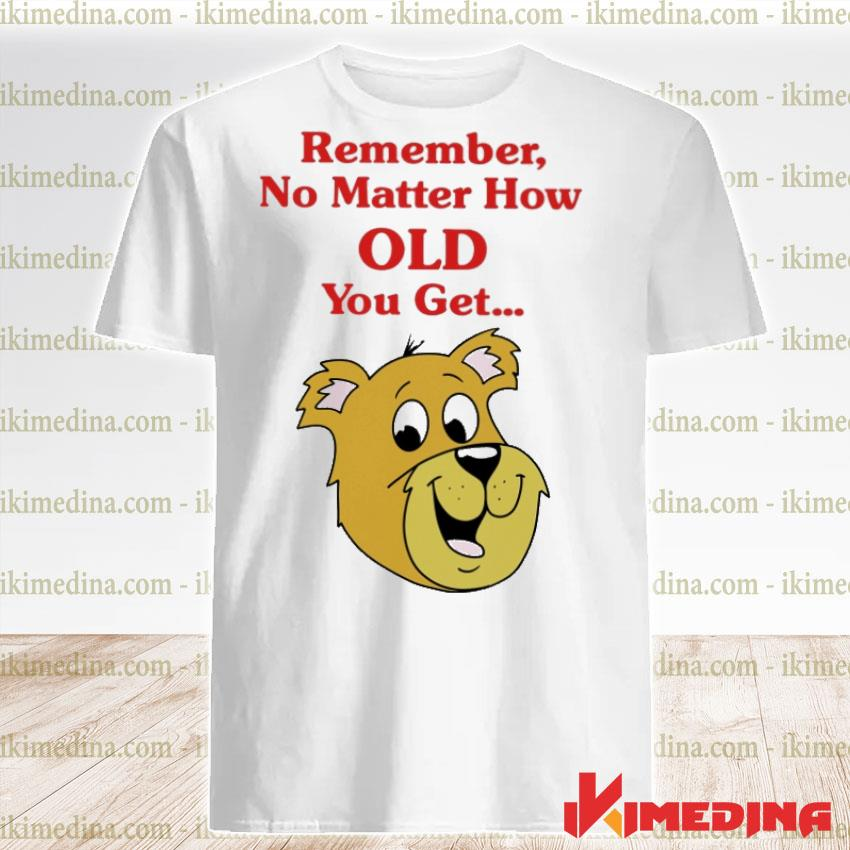 Official scooby doo remember no matter how old you get shirt