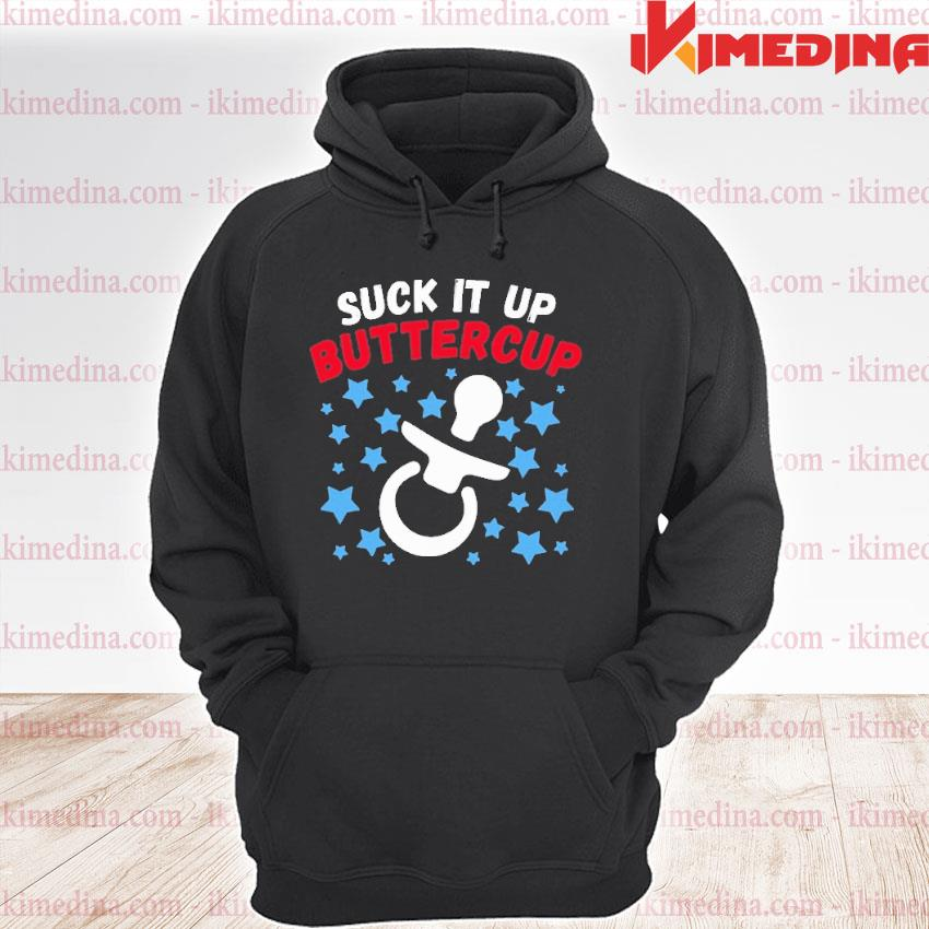 Official suck it up buttercup s premium hoodie