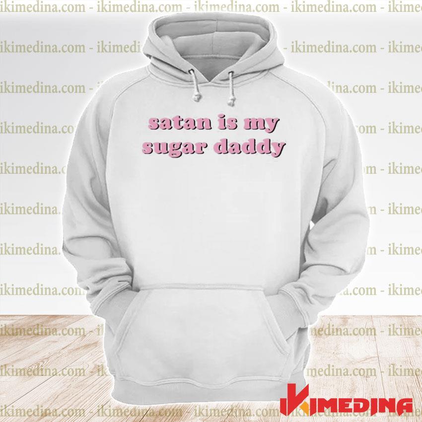 Official sugar daddy satan is my sugar daddy s premium hoodie