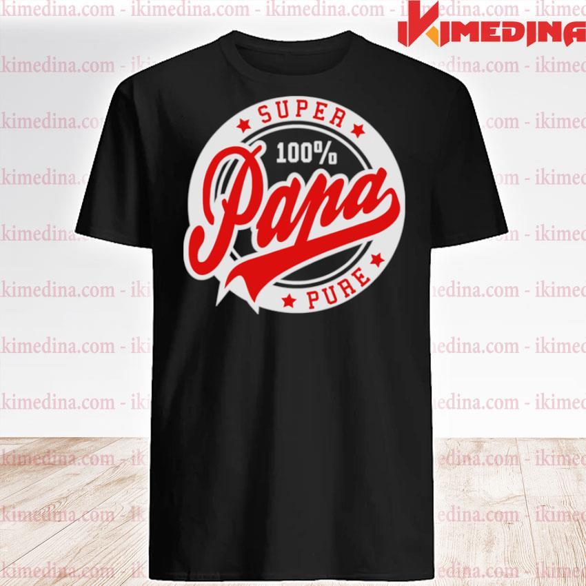 Official super papa 100 percent pure stars seal shirt