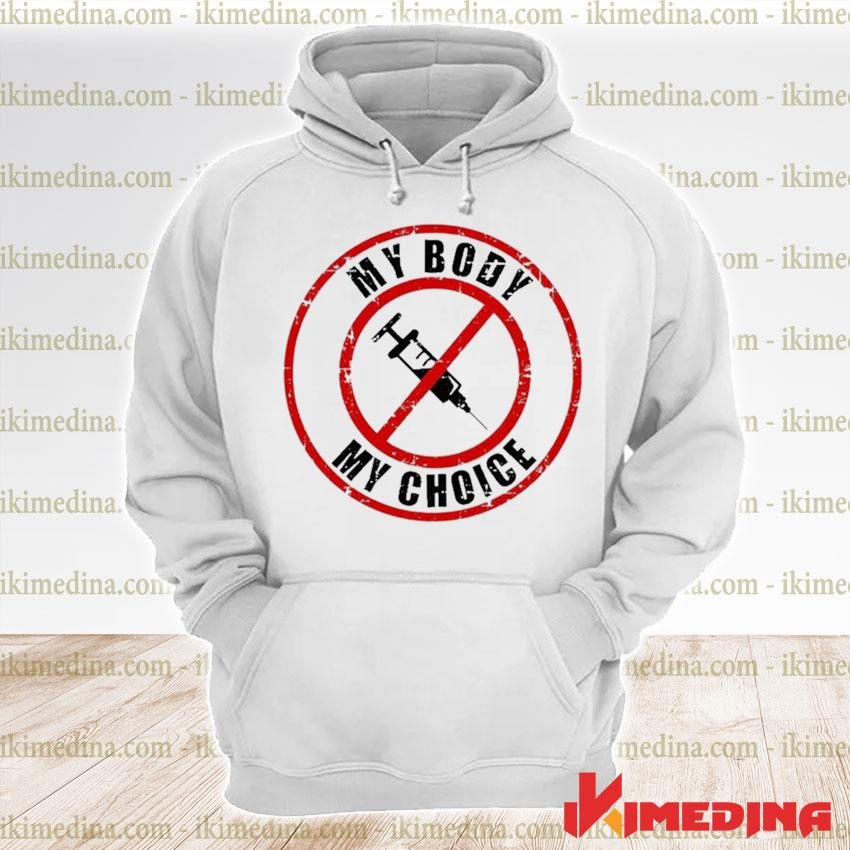 Official syringe vaccines my body my choice s premium hoodie