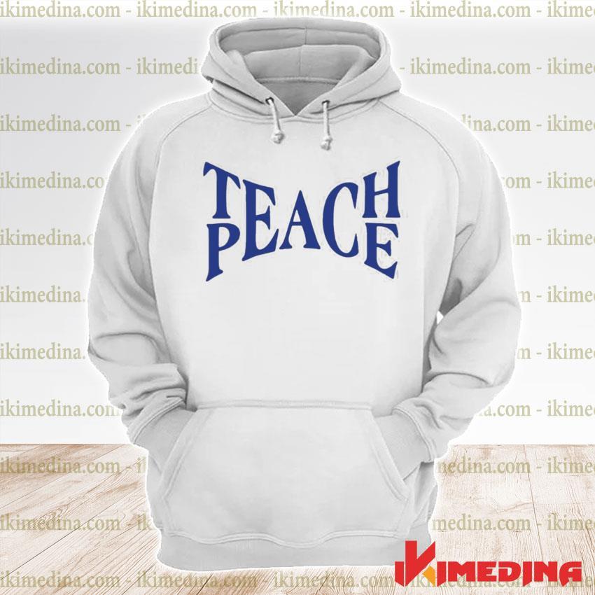 Official teach peace tpeache s premium hoodie