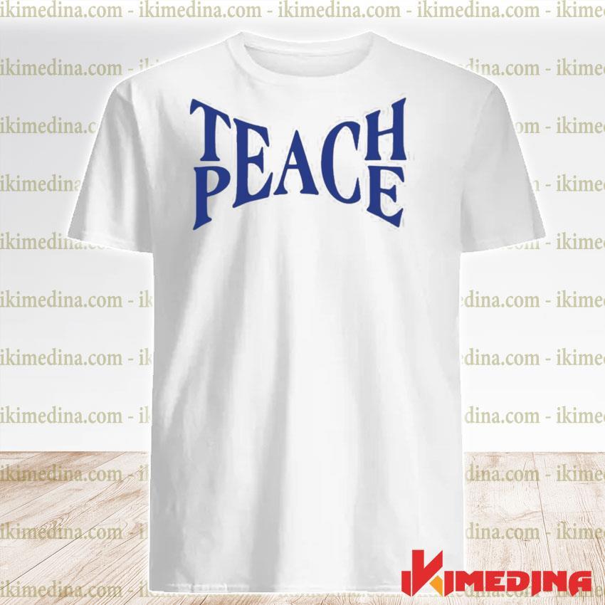 Official teach peace tpeache shirt