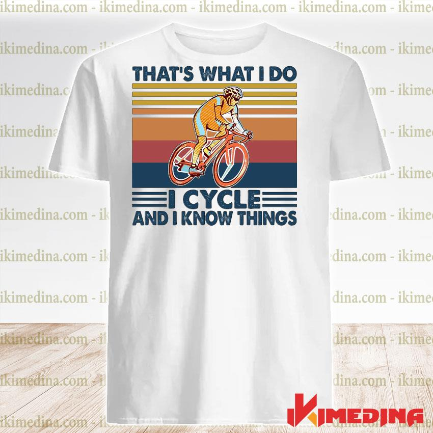 Official that's what i do i cycle and i know things vintage shirt
