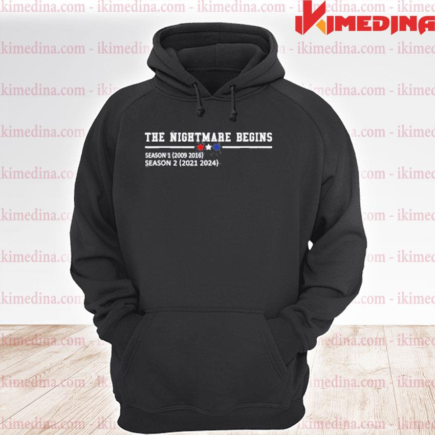 Official the nightmare begins season 1 2009 2016 season 2 2021 2024 s premium hoodie