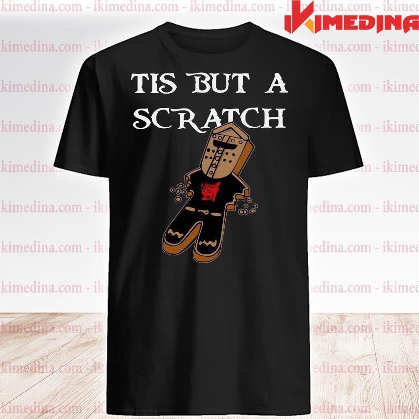 Official tis but a scratch shirt
