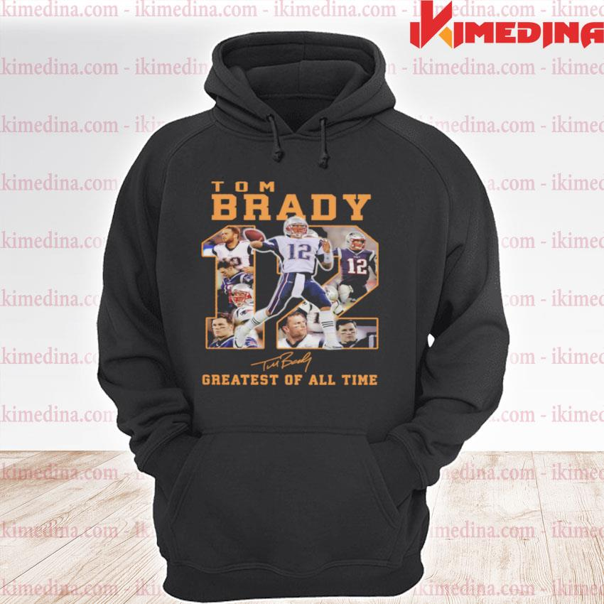 Official tom brady 12 greatest of all time signatures s premium hoodie