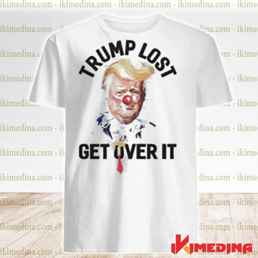 Official trump lost get over it shirt