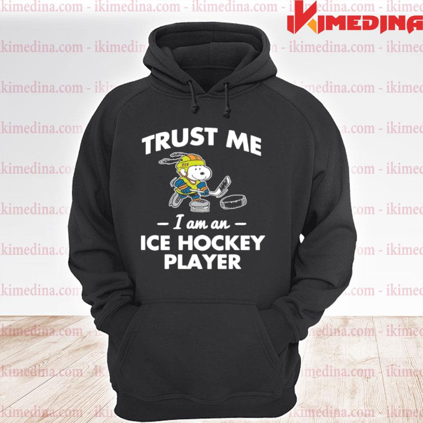 Official trust me i am an ice hockey player snoopy s premium hoodie