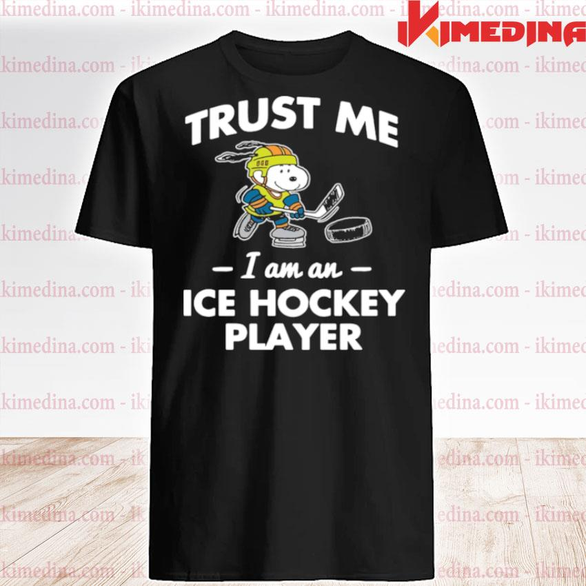 Official trust me i am an ice hockey player snoopy shirt