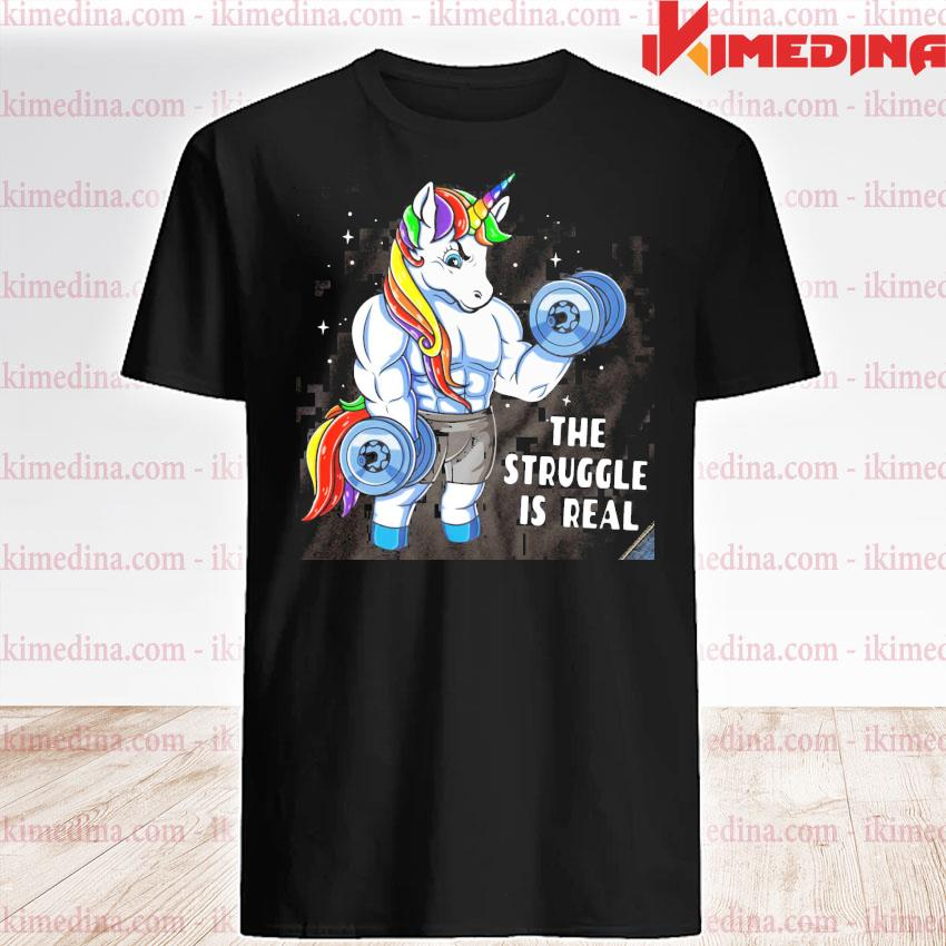 Official unicorn gym the struggle is real shirt