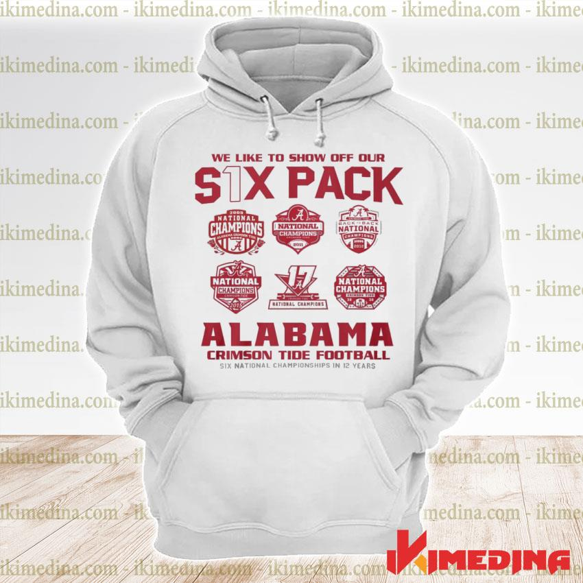 Official we like to show off your six pack alabama crimson tide football 2021 s premium hoodie