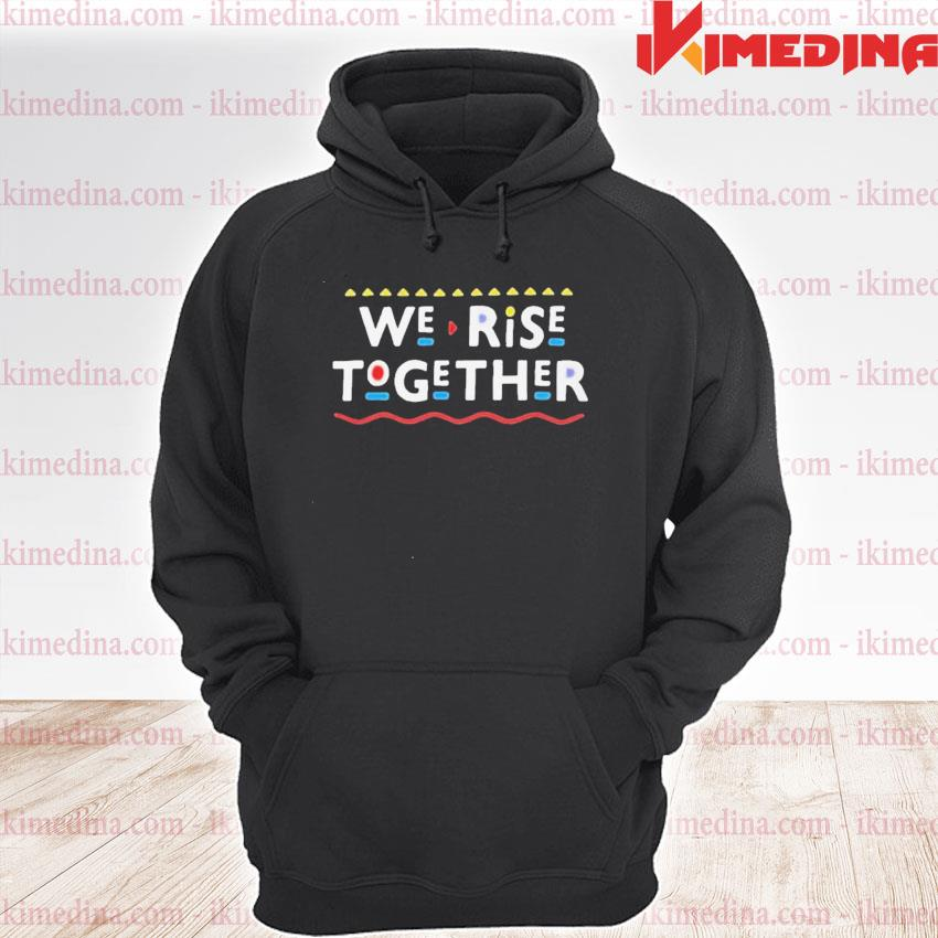 Official we rise together 2021 s premium hoodie