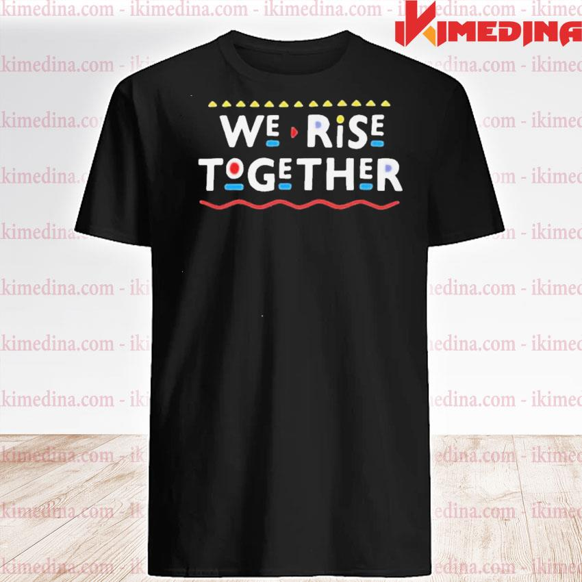 Official we rise together 2021 shirt