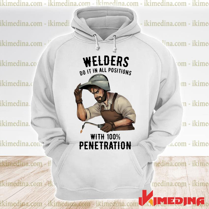 Official welders do it in all positions with 100% penetration s premium hoodie
