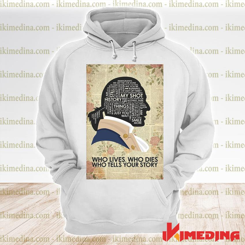 Official who lives who dies who tells your story s premium hoodie