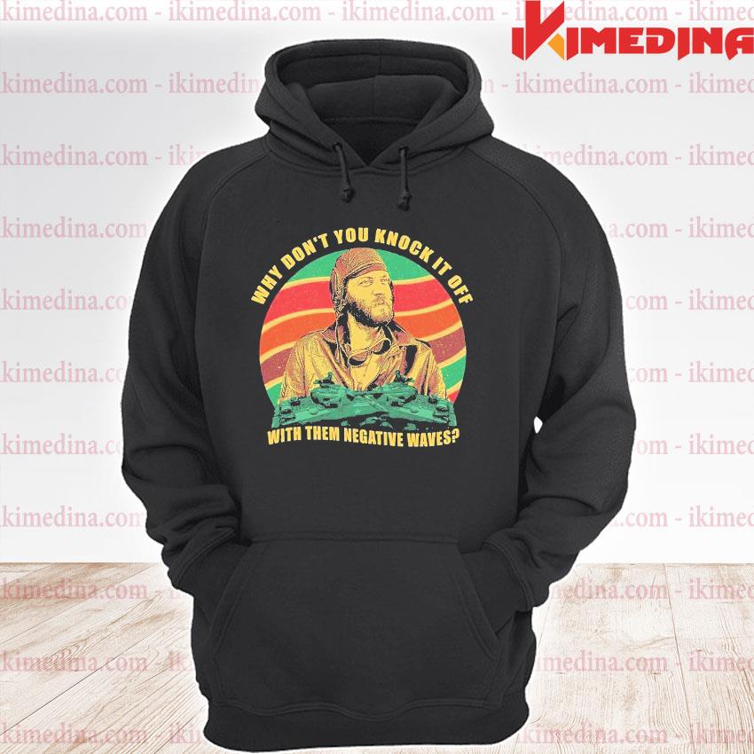 Official why don't you knock it of with them negative waves s premium hoodie