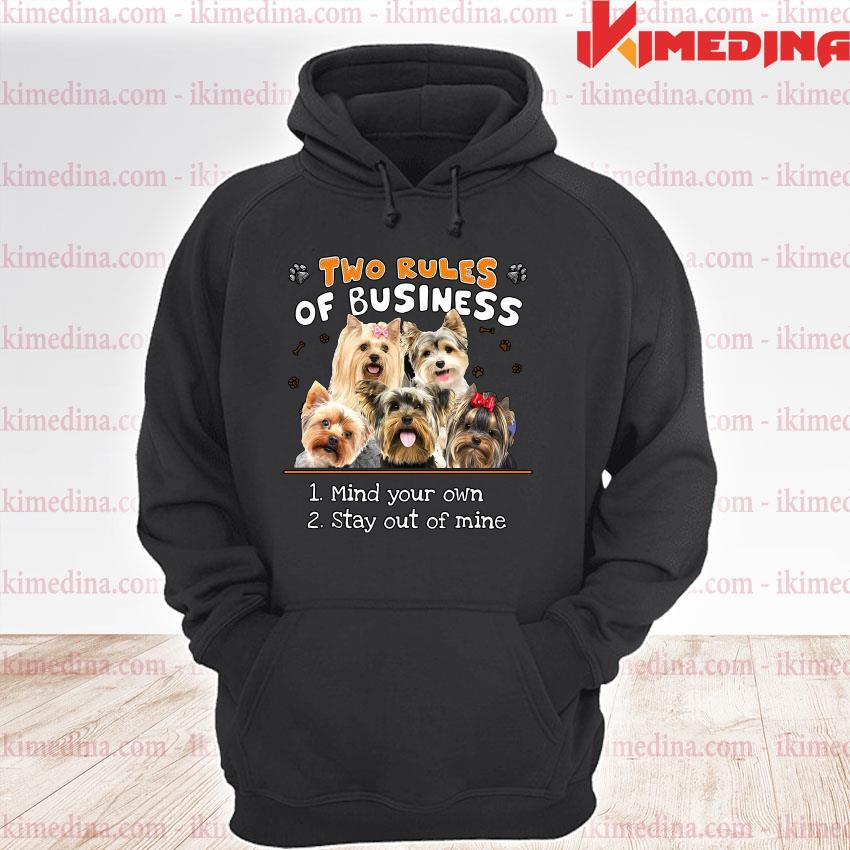 Official yorkshire two rules of business mind your own stay out of mine s premium hoodie