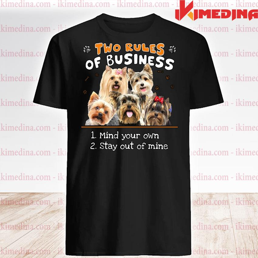 Official yorkshire two rules of business mind your own stay out of mine shirt