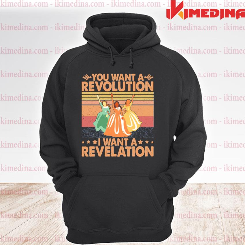 Official you want a revolution i want a revelation vintage s premium hoodie