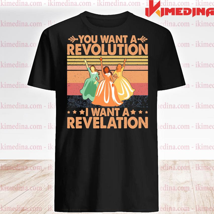Official you want a revolution i want a revelation vintage shirt