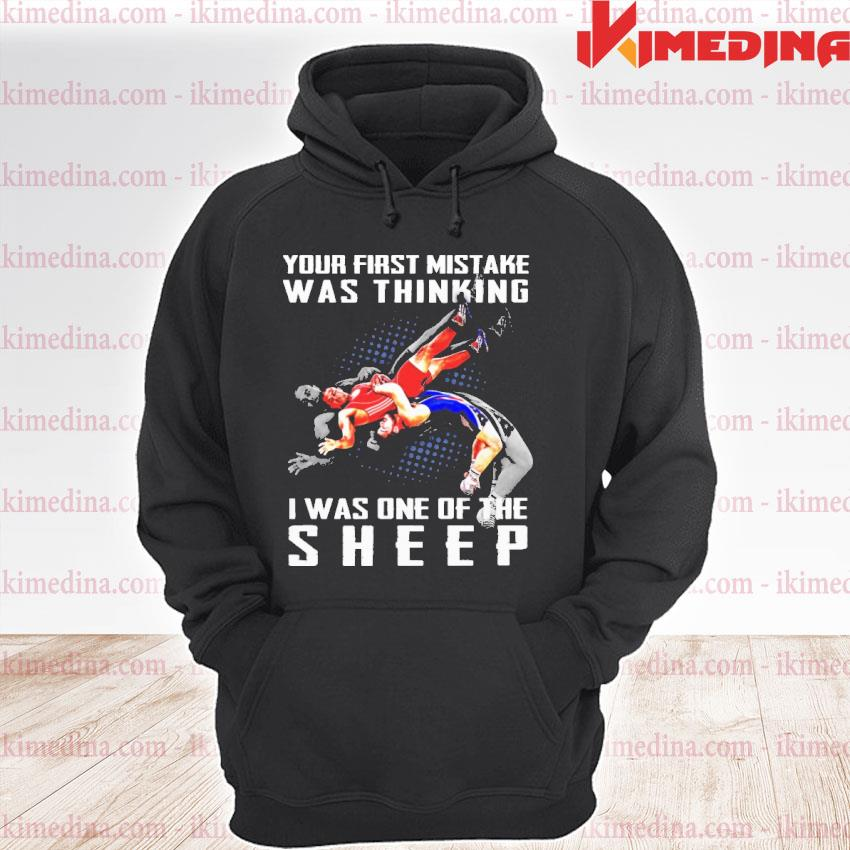 Official your first mistske was thinking i was one of the sheep s premium hoodie